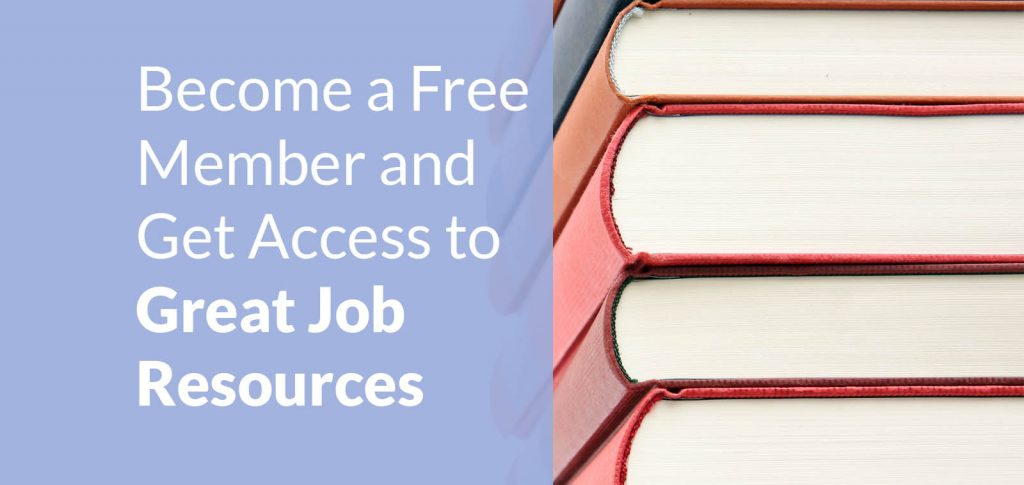 Become a member and get access to great job resources