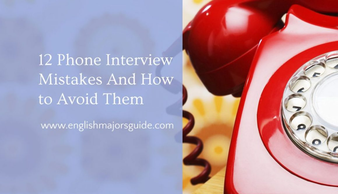 12 Phone Interview Mistakes and How to Avoid Them